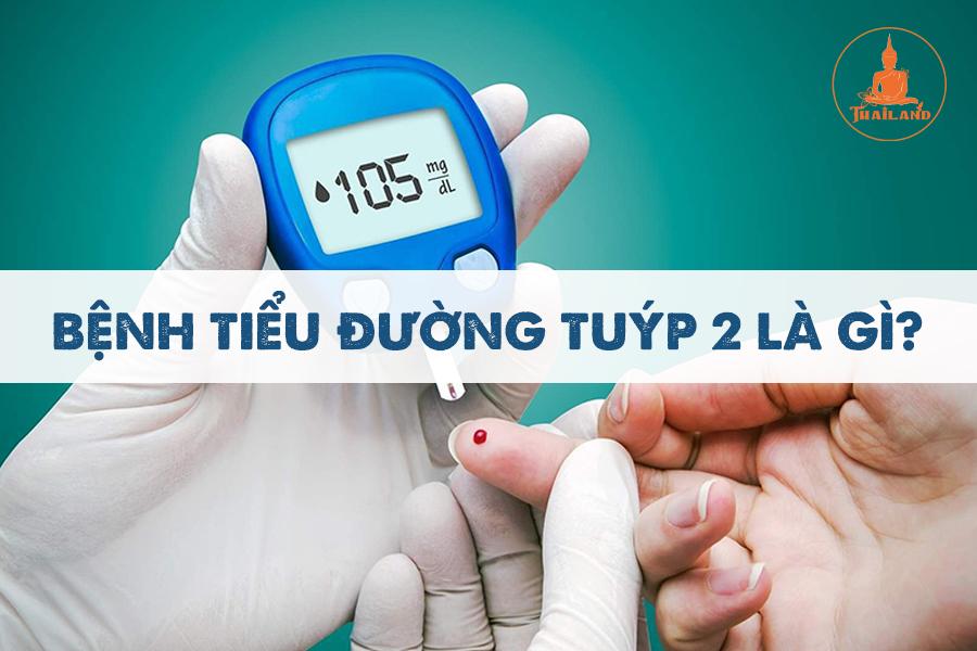 Bệnh tiểu đường tuýp 2 là gì?