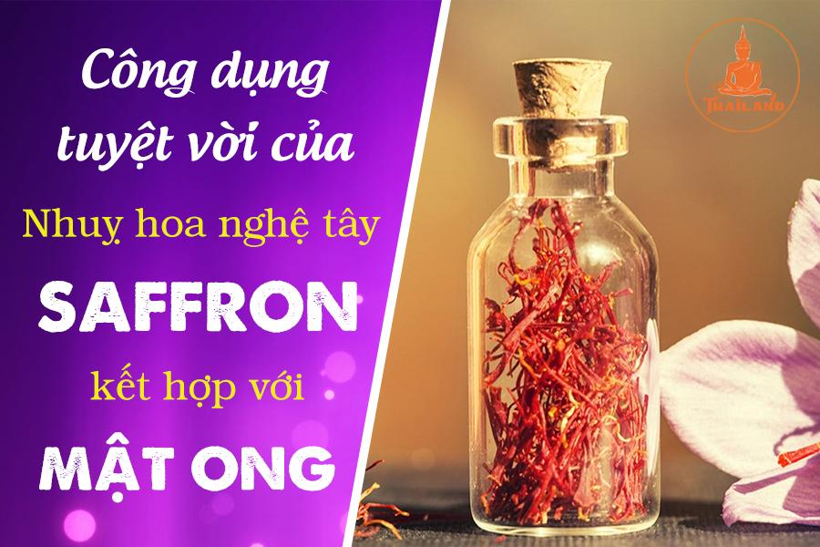 Tác dụng của nhụy hoa nghệ tây saffron khi dùng với mật ong là gì?
