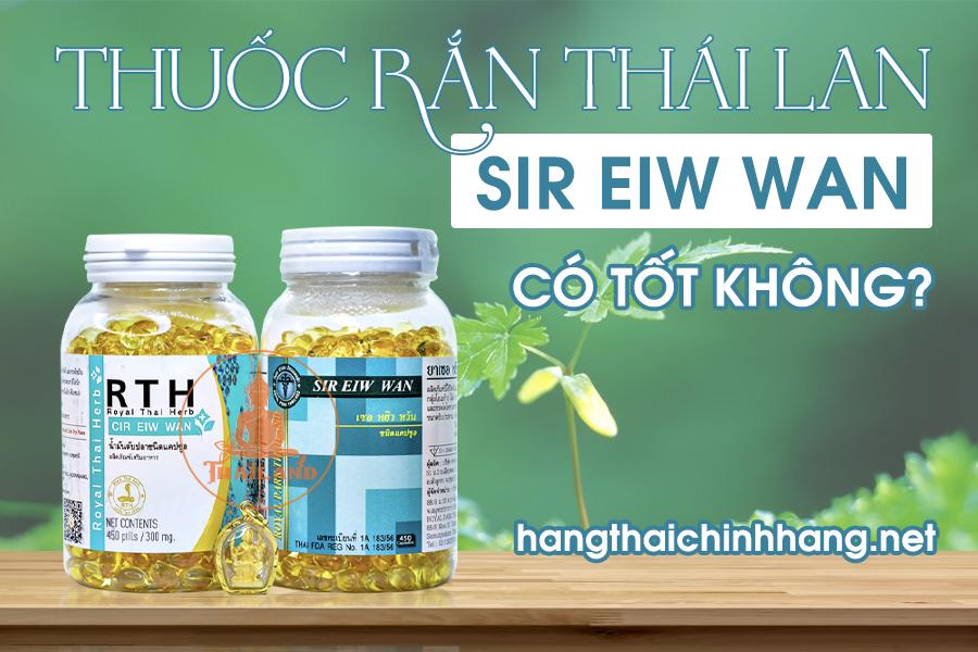 Thuốc rắn Thái Lan số 4 Sir Eiw Wan có tốt không?