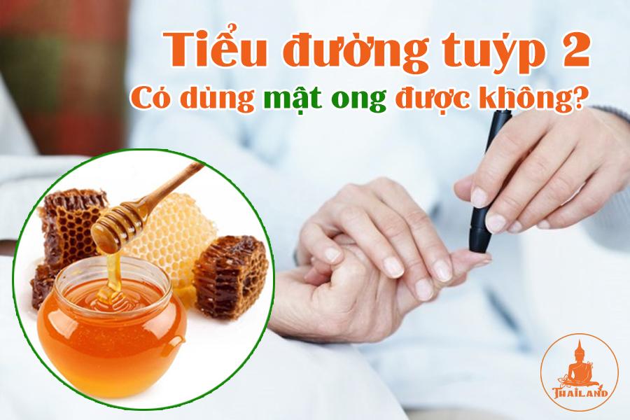 Bệnh tiểu đường tuýp 2 có dùng mật ong được không?
